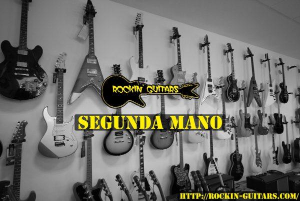 Segunda Mano - Compra venta de instrumentos - Rockin Guitars Bilbao