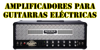 Amplificadores para guitarras eléctricas