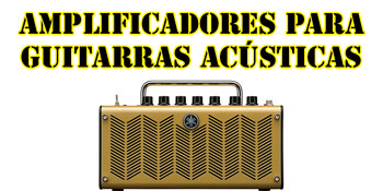 Amplificadores para guitarras acústicas